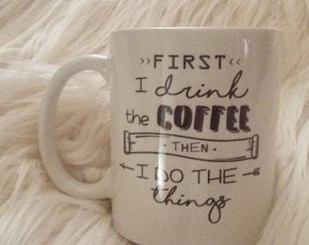 First Coffee / First Tea / Custom Mug / Mom Mug / Gift for her / Gift for him /