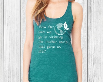 Earth Day Tank Top - save the planet, green day, inspirational t-shirt, activist tee