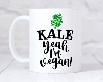 Kale yeah i'm vegan, vegan mug, vegetarian, kale, funny