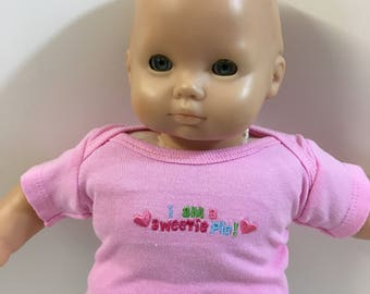 "15 inch Bitty Baby Clothesl, Top Only, Pink ""I am a SWEETIE PIE"" Top, 15 inch AG Doll Bitty Baby or Twin, 16"" CPKids, Top Only- 4.00 Dollars"