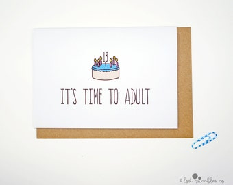 18th Birthday Card ∙ Her Birthday ∙ His Birthday ∙ Funny Birthday Card ∙ Card for Her ∙ Card for Him ∙ Adult Card ∙ It's Time to Adult