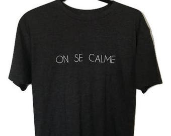 ON SE CALME//calm down// jersey crew tshirt