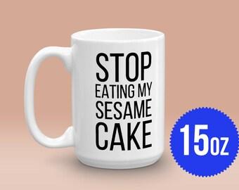 Congo - Stop Eating My Sesame Cake - 15 oz Ceramic Mug Gift Cheers Movie Quote Funny Humor Breakfast Tea