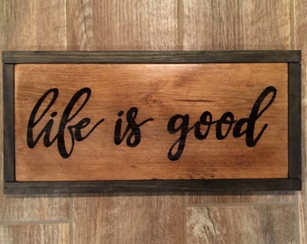 Life is Good Wood Sign; Life is Good; Life is Good Sign