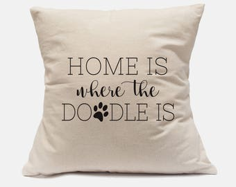 "100% Cotton Canvas Pillow Case ""Home Is Where The Doodle Is"" Pillow Labradoodle Pillow Dog Pillow Doodle Pillow Labradoodle Decor"