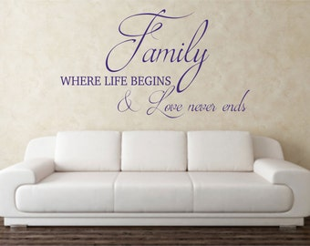 Family, where life begins, and love never ends, Home Wall Art Vinyl Decal Sticker
