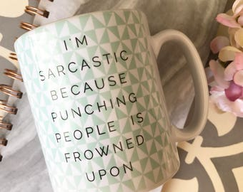 I'm Sarcastic Quote Geometric Mug Cup - Sarcasm Mug - Quote Mug - Coffee Mug - Sarcasm Sayings