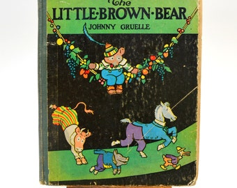 The Little Brown Bear, Johnny Gruelle, Antique Children's Book, Beautiful Illustrations, MA Donohue Company, 1920