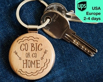 Go BIG! - key chain, laser engraved wooden key chain