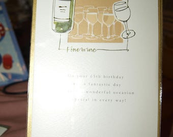 65th Birthday Card  Fine WIne in a Bottle and Glasses
