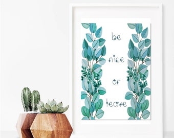 Be Nice or Leave Succulents Art Print