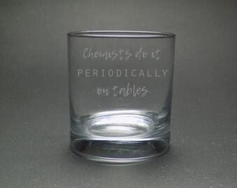 Chemists Do It Periodically Rocks Glass - Chemistry Whiskey Glass - Chemistry Lowball Glass - Chemistry Joke Glass - Periodic Table Glass