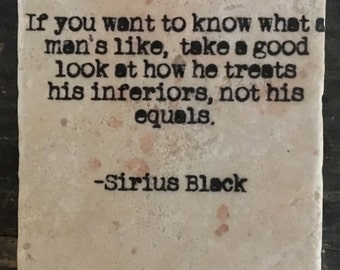Sirius Black Good Man Quote Coaster or Decor Accent
