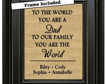 FRAMED Personalized Father's Day Gift for DAD from Kids Dad Gift Idea To the World You Are a Dad to Us You are World Family Sign