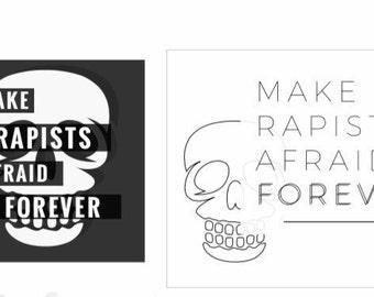 Make Rapists Afraid Forever Sticker