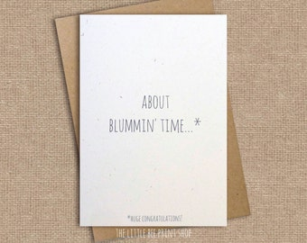 Congratulations card, About blummin' time card