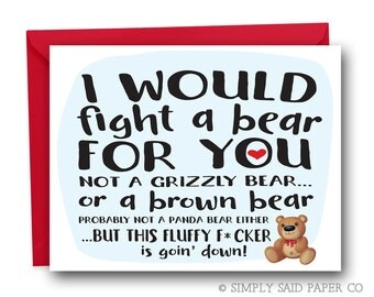 Funny Greeting Card - I would Fight a bear for you - Funny Birthday Card, Funny Card for Friend, Funny Valentine's Day Card, Card for Her