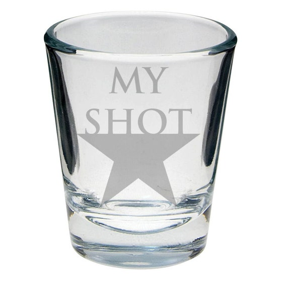 Hamilton My Shot Shot Glass