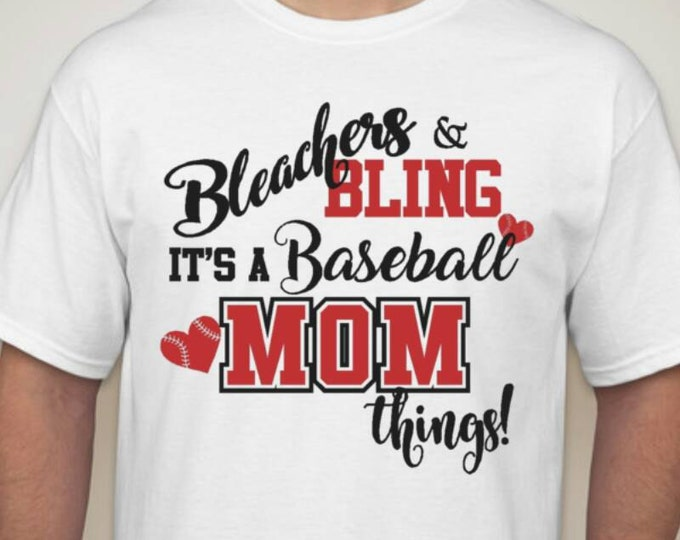 Bleachers and bling is a baseball mom thing Tshirt