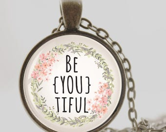 13th birthday girl, gifts for girls,  Be You tiful,  pendant encklace