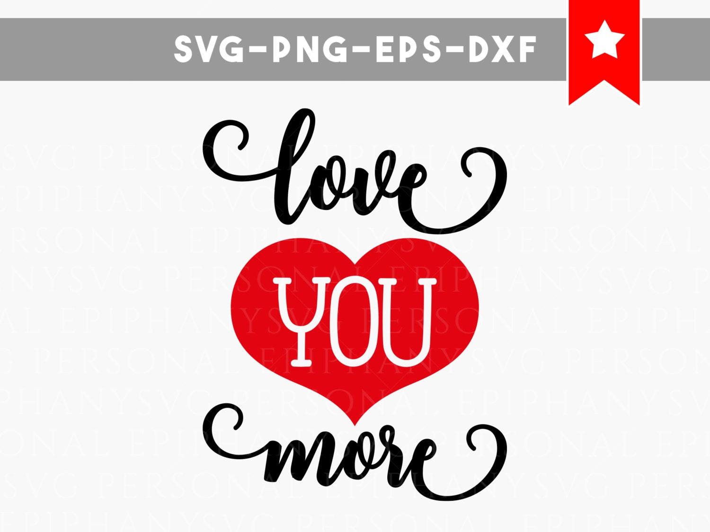 Download love you more svg, love you more sign svg file, love ...