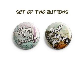 """Inspirational buttons -  Set of two 1.25"""" Pinback Buttons, Magnets, or Flair, stocking stuffers, inspiring pins, inspirational badges"""