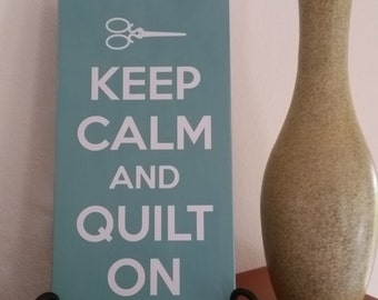 Keep Calm and Quilt On sign, quilters sign, quilters gift, funny quilting sign, keep calm sign, quilting decor, craft room decor