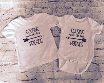 Cousins make the best friends shirt and onesie set