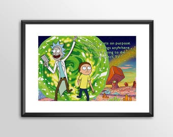 Rick and Morty - Nobody Exists On Purpose -  Print - BUY 2 Get 1 FREE