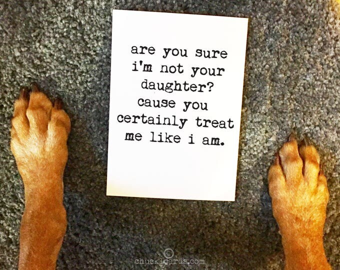 Featured listing image: Greeting Cards, Are you sure I'm not your daughter? Mothers Day Card, Fathers Day, Any Occasion Card, Parent Card, Like a Mom, Like a Dad