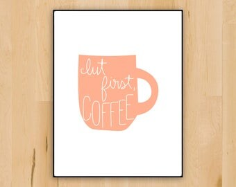 But First, Coffee Wall Decor | Printable Coffee Mug Coffee Quote Art in Pink | Kitchen Decoration | Digital Download | Printable Dorm Decor