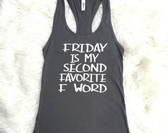 Friday Is My Second Favorite F-Word Tank Top, Friday Tank Top, F-Word Tank Top, Friyay Tank Top, Friday Favorite F-Word Tank Top, summer