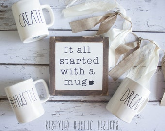 The ORIGINAL It All Started with a Mug, Rae Dunn Inspired Wood Sign, Rae Dunn Sign, Restyled Rustic Designs Original, Coffee Bar Decor