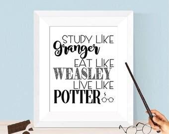 Harry Potter Study Like Granger Eat Like Weasley Live Like Potter 8x10 or 16x20 Digital Download - Harry Potter Decor, Harry Potter Gift