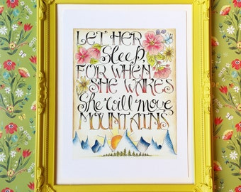 Let Her Sleep, for When She Wakes She Will Move Mountains - Print