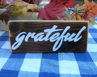 Grateful Wood Sign - Rustic Wood-burned Sign - Shelf Decoration - Family Room, Kitchen, Gallery Wall