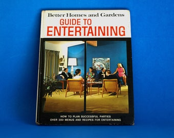 Better Homes and Gardens Guide to Entertaining - Vintage How to Plan Successful Parties - Retro Recipes Cookbooks 1972