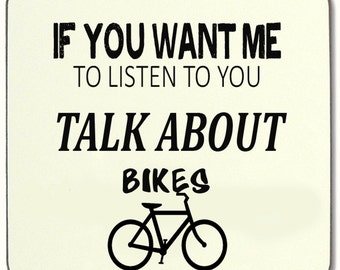 If You Want Me To Listen talk about Bikes Beverage coaster
