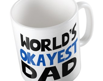 Worlds Okayest Dad Mug