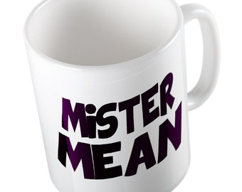 Mister MEAN mug