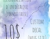 Personnalisation de décalques pour tasses