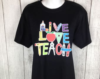 Live Love Teach tshirt
