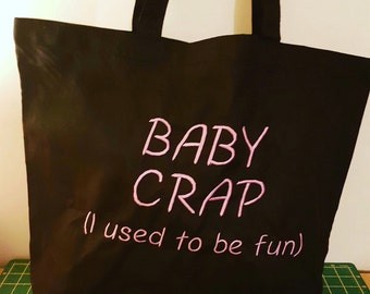 Funny embroidered large black tote bag with baby crap (i used to be fun ) in your choice of thread made to order bespoke baby shower