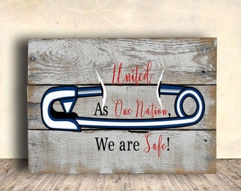 Positive Quote Sign - Safety Pin Movement Pallet Sign - United As One Nation We Are Safe Sign - Office Decor - Birthday Gift Idea