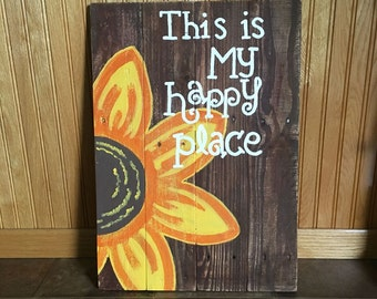 Happy Place Signs - Sun Flower Sign - Flower Sign - Gardener Gift - This is My Happy Place Sign - Birthday Gift - Christmas Gift Gift