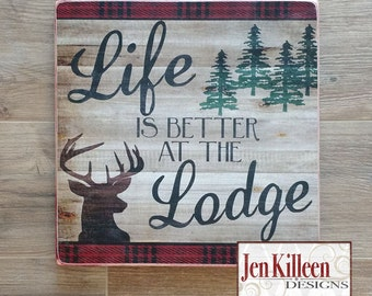 Life Is Better At The Lodge / Red Plaid / Lodge/ Log Cabin Sign / Wood Sign