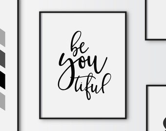 Be you tiful printable poster, typography print,   printable quote, wall decor, wall art, typography poster