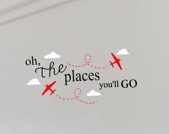 Oh The Places You'll Go Vinyl Wall Decal With Airplanes by Dr. Suess For Walls, Boards, Mirrors, Windows, Canvas, Wood, and More