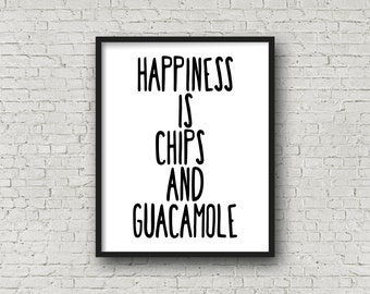 Happiness Is Chips And Guacamole (5x7, 8x10, 11x14 Prints Included!), Printable Art, Kitchen Sign, Kitchen Wall Decor, Happiness Print, Art