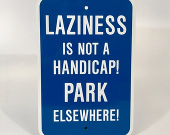 Laziness is Not a Handicap Parking Sign